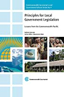 Principles for Local Government Legislation: Lessons From The Commonwealth Pacific (Commonwealth Secretariat Local Government Reform)