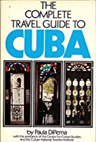 The Complete Travel Guide to Cuba