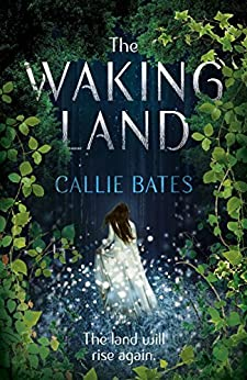 The Waking Land (The Waking Land Series) by [Bates, Callie]