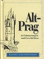 Alt - Prag in Erinnerungen und Geschichten