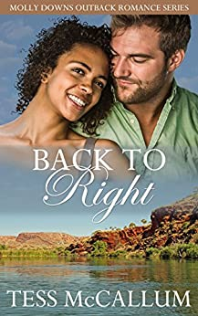 Back To Right (Molly Downs Outback Romance Series Book 5) by [McCallum, Tess]