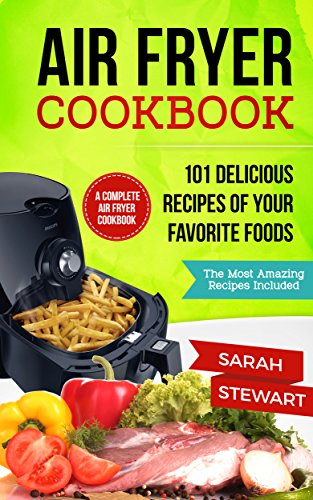 Air Fryer Cookbook: 101 Delicious Recipes of Your Favorite Foods (English Edition)の詳細を見る