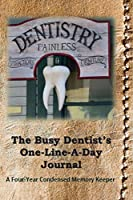 The Busy Dentist's One-Line-A-Day Journal: A Four-Year, Condensed Memory Keeper