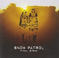 Snow Patrol Final Straw by Snow Patrol (2004-08-02)