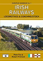 Irish Railways Locomotives and Coaching Stock: A Complete Guide to Irish Railways Locomotives and Multiple Units (European Handbook S.)