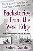 Backstories from the West Edge: 40 Years of Adventures and Journalism on Northern California's Coast [aka Quirkutopia]