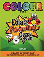 Colour with Lola and the Fascinating Cocoa Bean