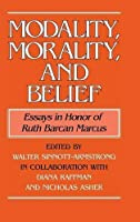Modality, Morality and Belief: Essays in Honor of Ruth Barcan Marcus by Unknown(1995-01-27)