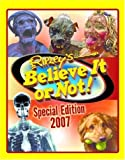 Ripley's Believe It or Not! 2007 (Ripley's Believe It Or Not Special Edition)
