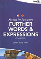 Maltese for Foreigners: Further Words and Expressions in Maltese 2015
