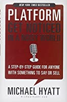 Platform: Get Noticed in a Noisy World by Michael Hyatt(2012-05-21)