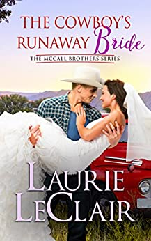The Cowboy's Runaway Bride (The McCall Brothers Book 3) by [LeClair, Laurie]