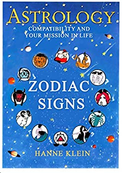 The Zodiac Signs: The Zodiac Signs In Great Details by [Klein, Hanne]
