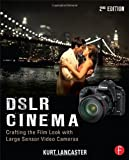 DSLR Cinema: Crafting the Film Look with Large S