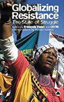 Globalizing Resistance: The State Of Struggle