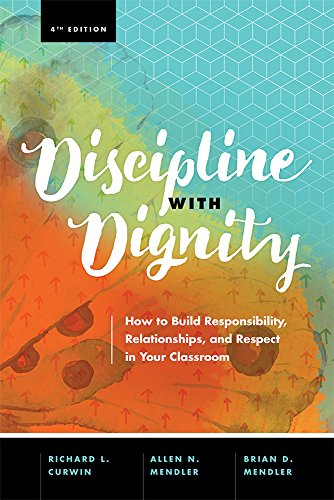 Download Discipline with Dignity, 4th Edition: How to Build Responsibility, Relationships, and Respect in Your Classroom 141662581X