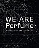 WE ARE Perfume -WORLD TOUR 3rd DOCUMENT(初回限定盤)[Blu-ray]/