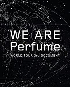 WE ARE Perfume -WORLD TOUR 3rd DOCUMENT(初回限定盤)[Blu-ray]