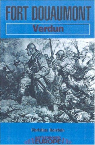 Download Fort Douaumont: Verdun (Battleground Europe) 0850528992