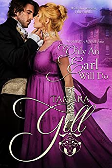 [Gill, Tamara]のOnly an Earl Will Do (To Marry a Rogue)