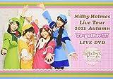 """Milky Holmes Live Tour 2011 Autumn """"To-gat...[DVD]"""