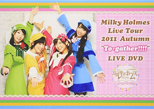 ミルキィホームズ/MilkyHolmes Live Tour 2011 Autumn  To-gather      LIVE DVD