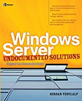 Windows Server Undocumented Solutions: Beyond the Knowledge Base (One-Off)