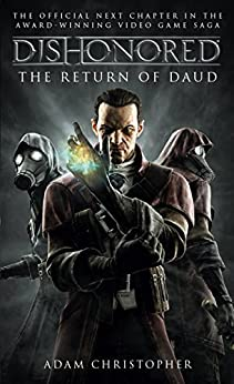 Dishonored: The Return of Daud by [Christopher, Adam]