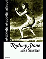 Rodney Stone: A Fantastic Story od Mystery & Detective (Annotated) By Arthur Conan Doyle.