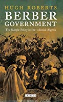 Berber Government: The Kabyle Polity in Pre-colonial Algeria (Library of Middle East History)