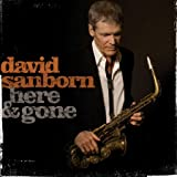 David Sanborn - Here & Gone 画像