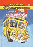 Amazing Magnetism (Magic School Bus Science Chapter Books (Pb))