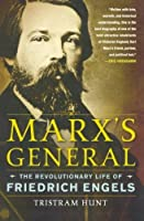 Marx's General: The Revolutionary Life of Friedrich Engels by Tristram Hunt(2010-08-03)