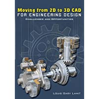 Moving from 2D to 3D CAD for Engineering Design (English Edition)