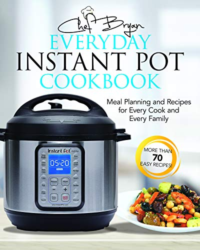 The Everyday Instant Pot Cookbook: Meal Planning and Recipes for Every Cook and Every Family (English Edition)