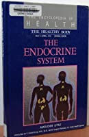 The Endocrine System: The Healthy Body (Encyclopedia of Health)