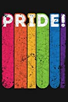 Pride: LGBT Pride Lined Notebook, Journal, Organizer, Diary, Composition Notebook, Gifts for LGBT Community and Supporters