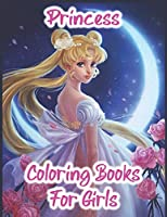 """Princess Coloring Books For Girls: Princesses Coloring Book With High Quality Images, 25 Pages, Size - 8.5"""" x 11"""""""