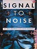 Signal to Noise  (2nd ed.)