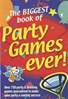 The Biggest Book of Party Games Ever!