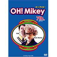 OH!Mikey 7th.