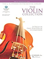 The Violin Collection - Easy to Intermediate Level: 14 Pieces in First Position by 12 Composers (The G. Schirmer Instrumental Library)