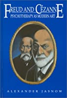 Freud and Cezanne: Psychotherapy As Modern Art (Frontiers of Psychotherapy)