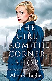 The Girl from the Corner Shop: A gripping World War 2 saga, perfect for fans of Dilly Court