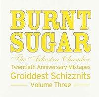 Twentieth Anniversary Mixtapes Groiddest Schizznits, Vol. 3