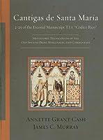 "Cantigas de Santa María: 2-25 of the Escorial Manuscript T.I.i, ""códice Rico"": Miniatures, Translations of the Old Spanish Prose Marginalia, and Commentary (Estudios De Literatura Medieval John E. Keller)"