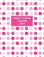 Weekly Lesson Planner: 2020 Weekly and Monthly Lesson Planner for Teachers - Teacher Agenda for Class Planning and Organizing - Week to Week Overview of Curriculum - Pink Polka Dot Design (2020 Teacher Planners)