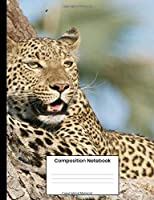 Composition Notebook: Wild Leopard Composition Book 120 Page Wide Ruled Notebook Gift