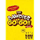 SPACE SHOWER TV presents THE BAWDIES A GO-GO!! 2010