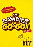 SPACE SHOWER TV presents THE BAWDIES A GO-GO!! 2010 [DVD] 画像